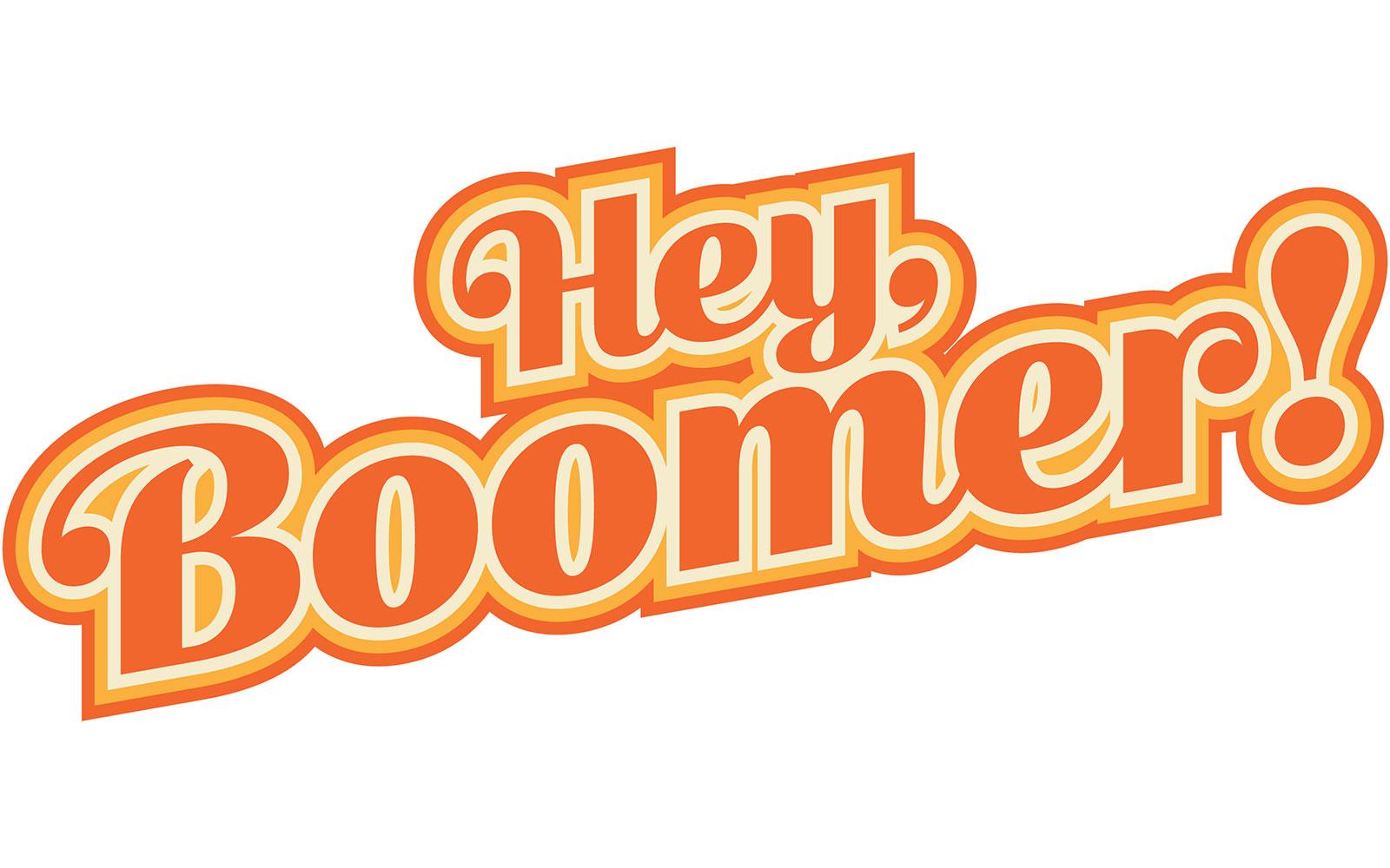 Hey, Boomer